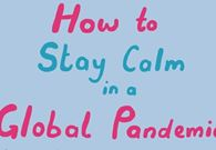 How to Stay Calm in a Global Pandemic
